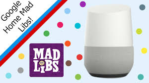 google home design mad libs with google home youtube