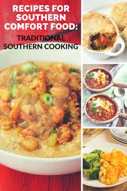traditional cuisine recipes 28 recipes for southern comfort food traditional southern cooking