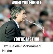 Fasting Meme - ingtipdomi when you forget you re fasting thx u la elak mohammad