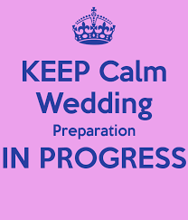 wedding preparation for keep calm wedding preparation in progress poster dimitri keep