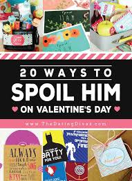valentines day ideas for him 86 ways to spoil your spouse on s day from the dating
