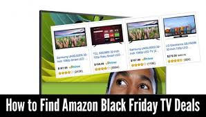 best black friday deals tcl roku tv black friday tvs how to find 69 99 32 inch tv 398 55 inch lg