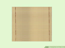 Bamboo Blinds Made To Measure How To Cut Bamboo Blinds 5 Steps With Pictures Wikihow