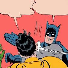 Batman Robin Meme - batman slapping robin meme generator imgflip