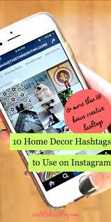 wattlebird 10 home decor hashtags to use on instagram wattlebird