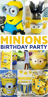 minions birthday party how to throw the ultimate minions birthday party themed birthday