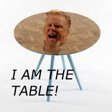 Table Meme - image 194630 i am the table know your meme