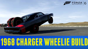 how to build a dodge charger forza motorsport 6 wheelie build 1968 dodge charger fnf