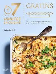 hachette cuisine livre gratins le goff hachette pratique cuisine