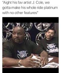 Meme J - damn i didnt know you guys were serious about j cole going platinum