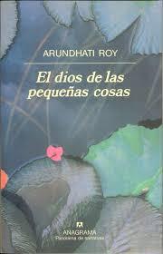 mis libros historias de la historia el dios de las pequeñas cosas arundhati roy mis libros favoritos