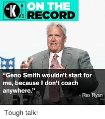 Geno Smith Meme - on the record the geno smith wouldn t start for me because i don t