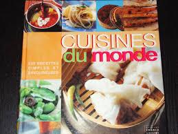 livre de cuisine du monde cuisines du monde ed loisir la cuisine de florine