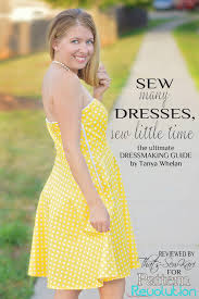 review clothing sew many dresses by whelan a book review pattern revolution