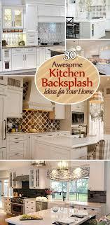 images of kitchen backsplash 30 awesome kitchen backsplash ideas for your home 2017