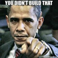 You Didn T Build That Meme - you didn t build that meme pissed off obama 20889 page 8
