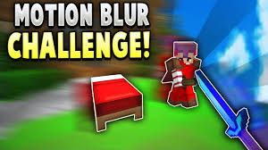 Challenge In Motion Horrible Motion Blur Challenge In Hypixel Bedwars Mod