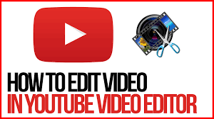 tutorial video editing how to edit videos using the youtube video editor full tutorial