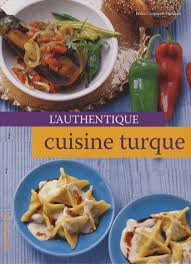 de cuisine turc l authentique cuisine turque erika casparek turkkan decitre