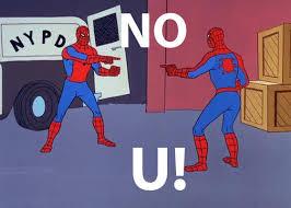 No U Meme - no u spider man pointing at spider man know your meme