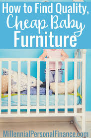 Nice Inexpensive Furniture Best 25 Cheap Baby Furniture Ideas On Pinterest Picnics With