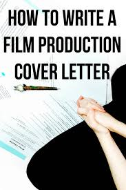 cover letter wording how to write a film production cover letter plus cover letter