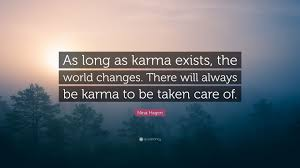 karma quote wallpaper nina hagen quote u201cas long as karma exists the world changes