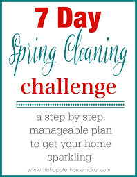 how to spring clean your house 7 day spring cleaning challenge the happier homemaker