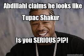 Tupac Memes - meme maker abdillahi claims he looks like tupac shakur is you