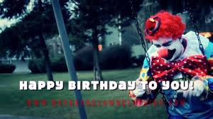 Creepy Clown Meme - best funny videos happy birthday creepy clown very scary 0700