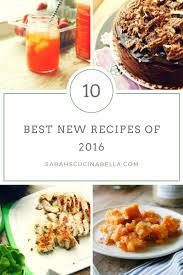10 recipes 2016 sarah u0027s cucina bella sarah u0027s