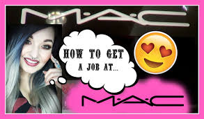 how to get hired at mac cosmetics the reality of applying at mac
