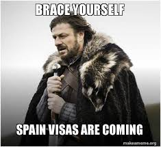 Spain Meme - brace yourself spain visas are coming brace yourself game of