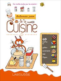 le larousse de la cuisine le larousse junior de la cuisine therese bonte illustratrice fr