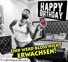 happy birthday sprüche für männer happy birthday und werd bloß nicht erwachsen