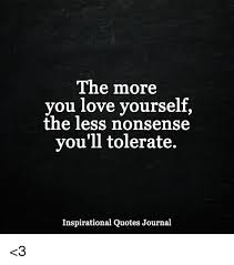 Inspirational Love Memes - the more you love yourself the less nonsense you ll tolerate