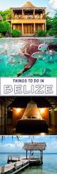 Air Bnb Belize Best 25 Belize Honeymoon Ideas On Pinterest Belize Belize