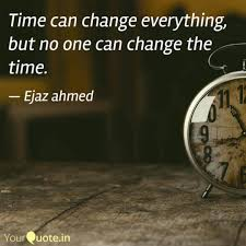 quote about time changing everything time can change everything