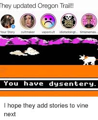 Meme Story Maker - they updated oregon trail things your story cult maker vaporcult