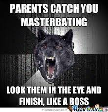 Masterbating Memes - parents catch you masterbating by recyclebin meme center