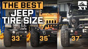 what size engine does a jeep wrangler jeep wrangler 33 vs 35 vs 37 inch how to select the best tires