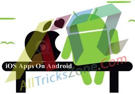 how to ios apps on android best 2 ways to run any ios app on android device guide