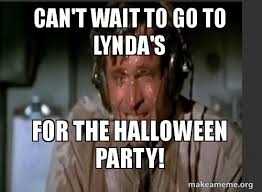 Halloween Party Meme - can t wait to go to lynda s for the halloween party make a meme