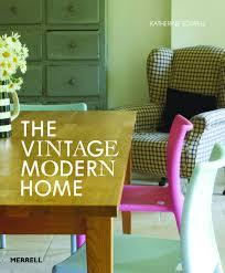 home design vintage modern the vintage modern home katherine sorrell 9781858945279 amazon