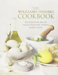 the williams sonoma cookbook the essential recipe collection for