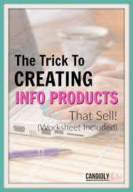 creating ebooks the trick to creating info products that sell create blogging