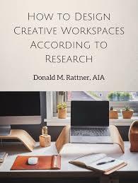 how to design creative workspaces according to research u2013 medium