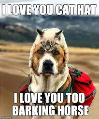 Love You Too Meme - i love you cat hat i love you too barking horse meme