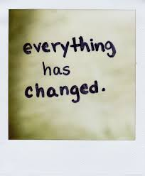 quote about time changing everything quotes about everything has changed 64 quotes