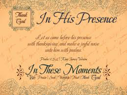 come before him with thanksgiving thank in these moments